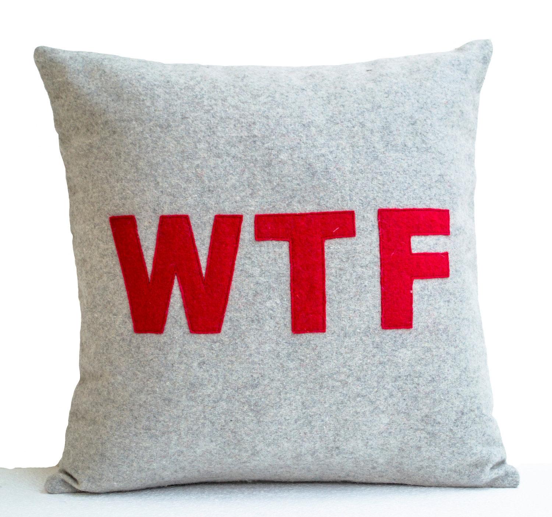 WTF Grey Gray Felt Throw Pillow Cover Decorative Pillow Cushion Dorm Decor Gifts - Pillows
