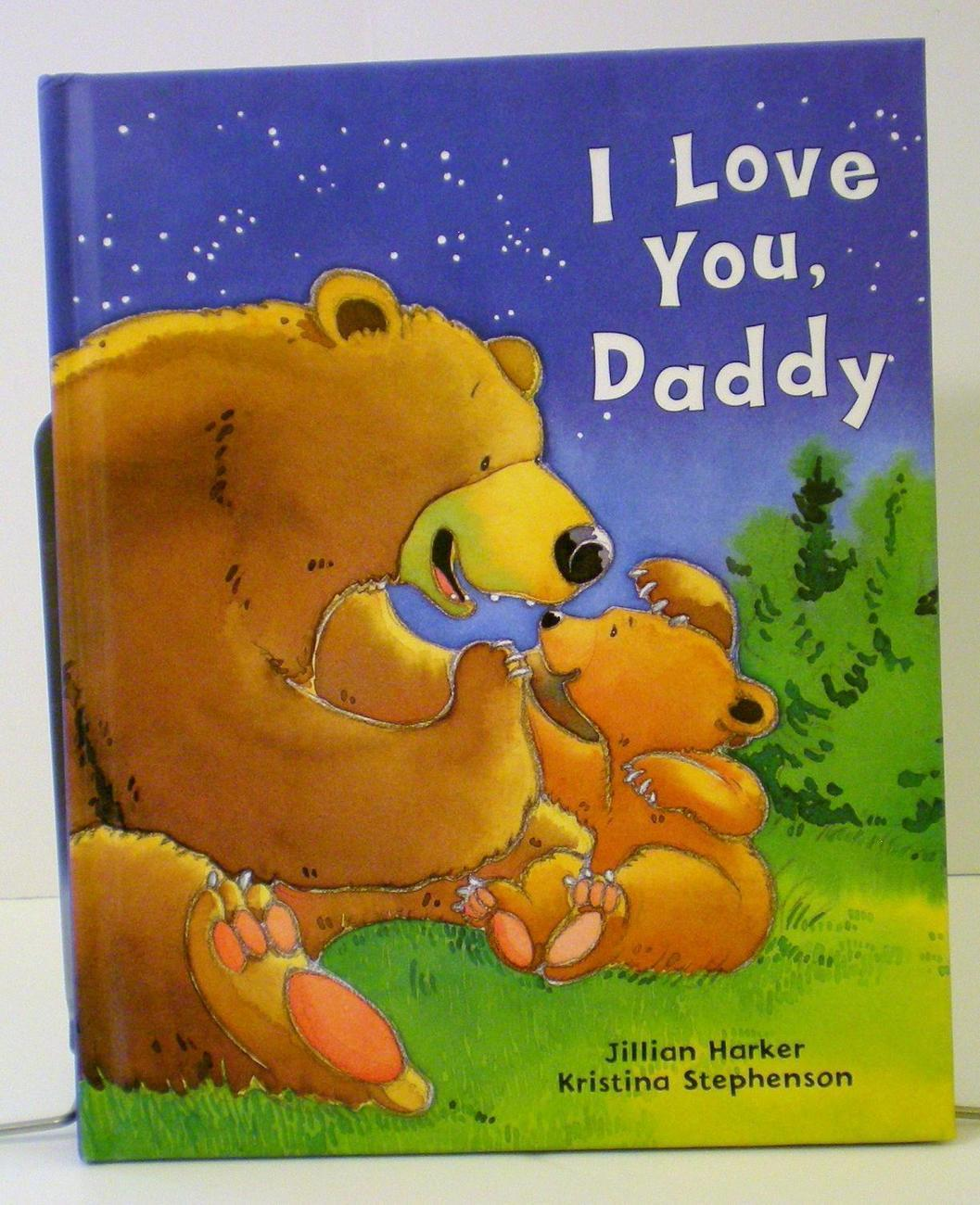 I Love You Daddy by Jillian Harker child HB 2004