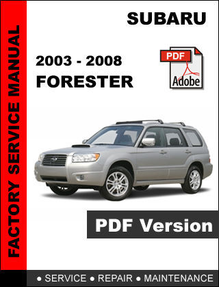 subaru forester 2003 2004 2005 2006 2007 2008 factory. Black Bedroom Furniture Sets. Home Design Ideas