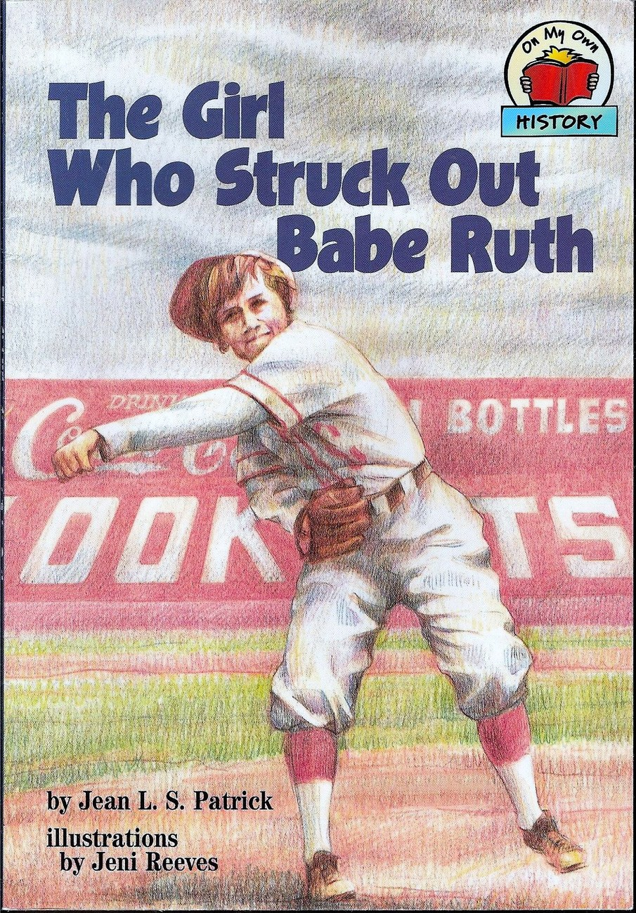 The Girl Who Struck Out Babe Ruth by Jean L S Patrick signed 2000