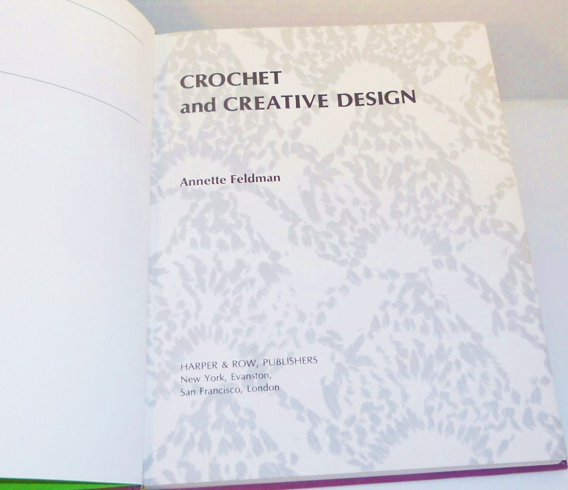Image 1 of Crochet and Creative Design by Annette Feldman HC 1st ed 1973