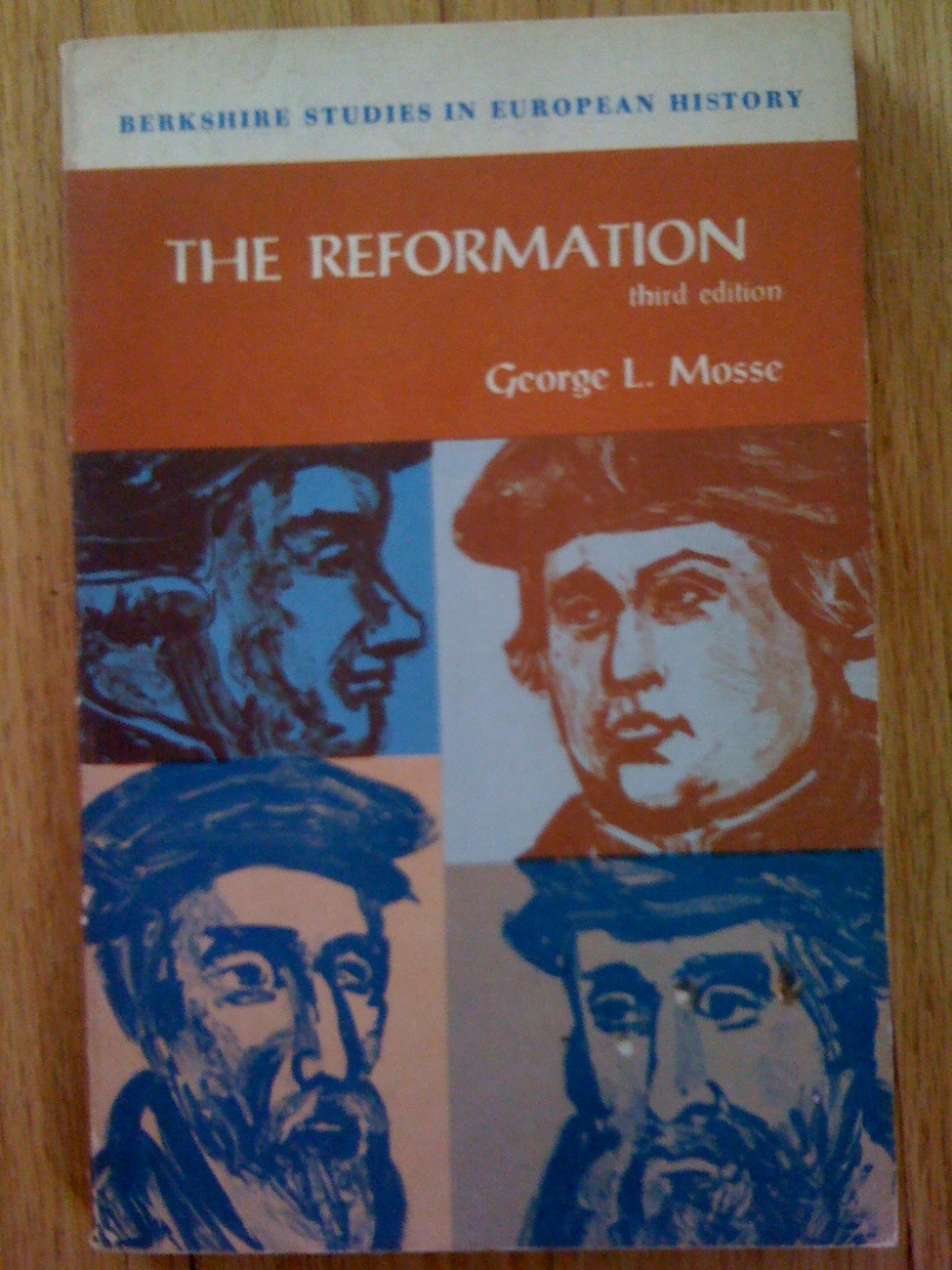 THE REFORMATION by GEORGE L. MOSSE 3rd Edition Berkshire Studies In European His