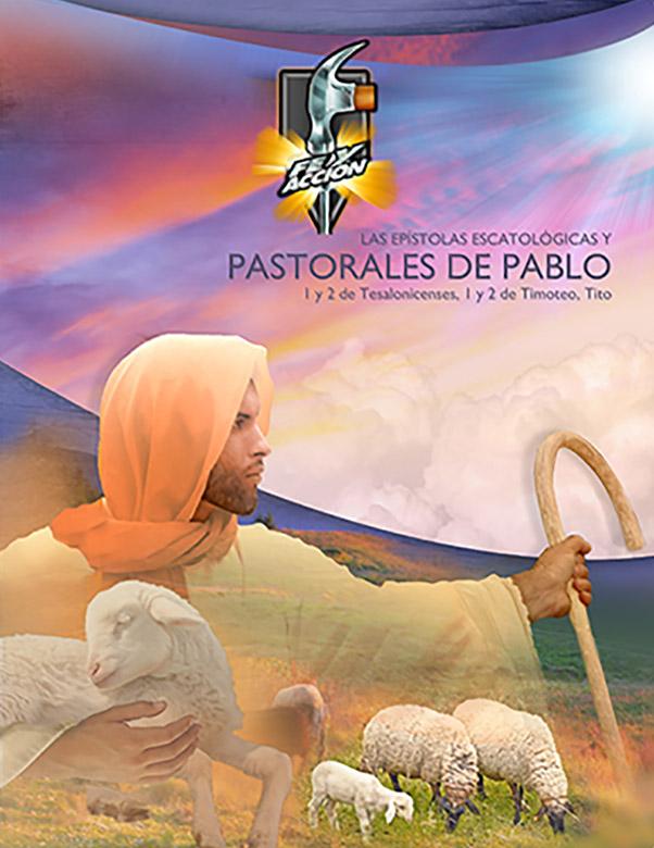 Las epístolas escatológicas y pastorales de Pablo -