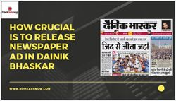 How Crucial is it to Release a Newspaper Ad in Dainik Bhaskar?