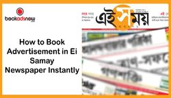 How to Book Advertisement in Ei Samay Newspaper Instantly?