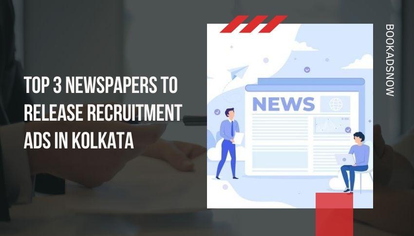 Release Recruitment Ads in Kolkata