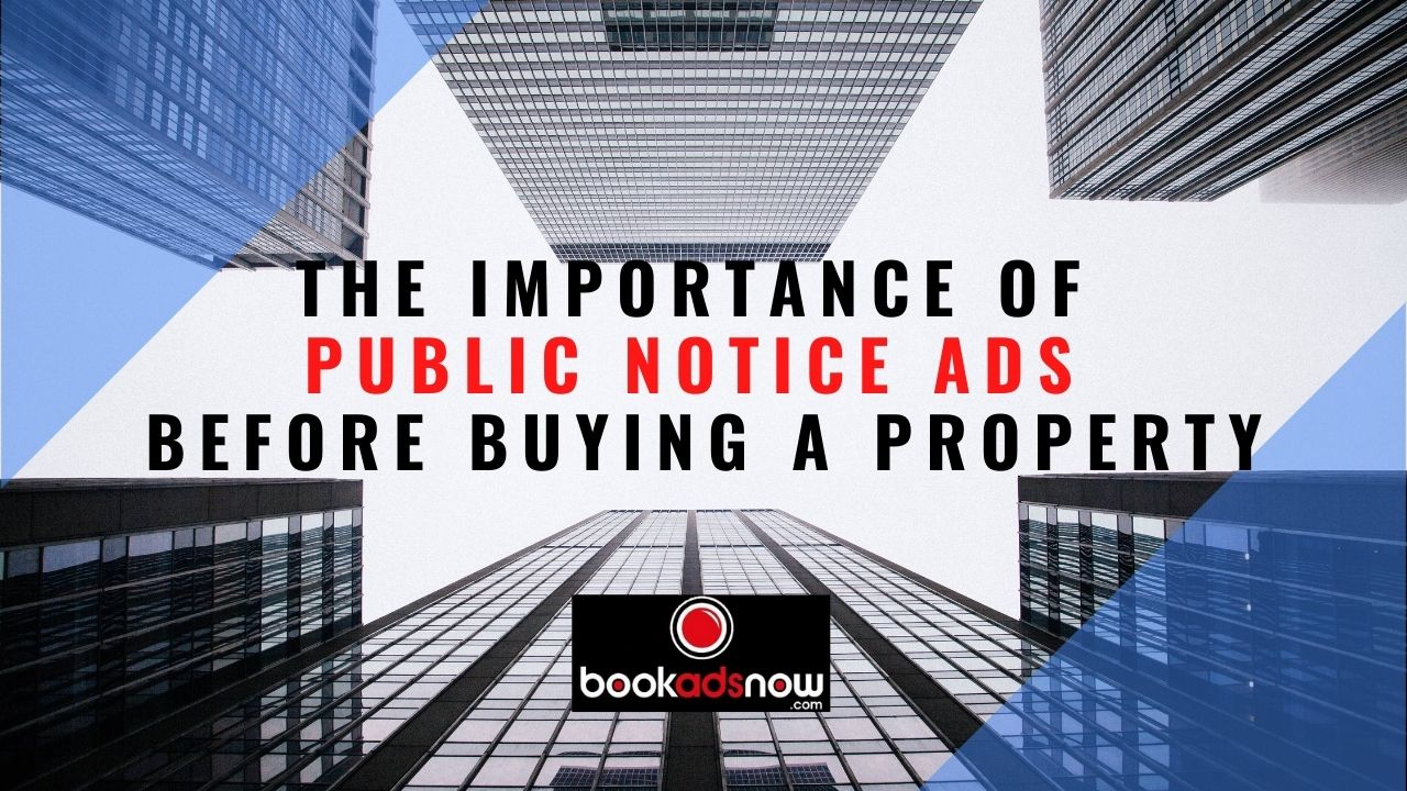 Public Notice Ads & Buying a Property