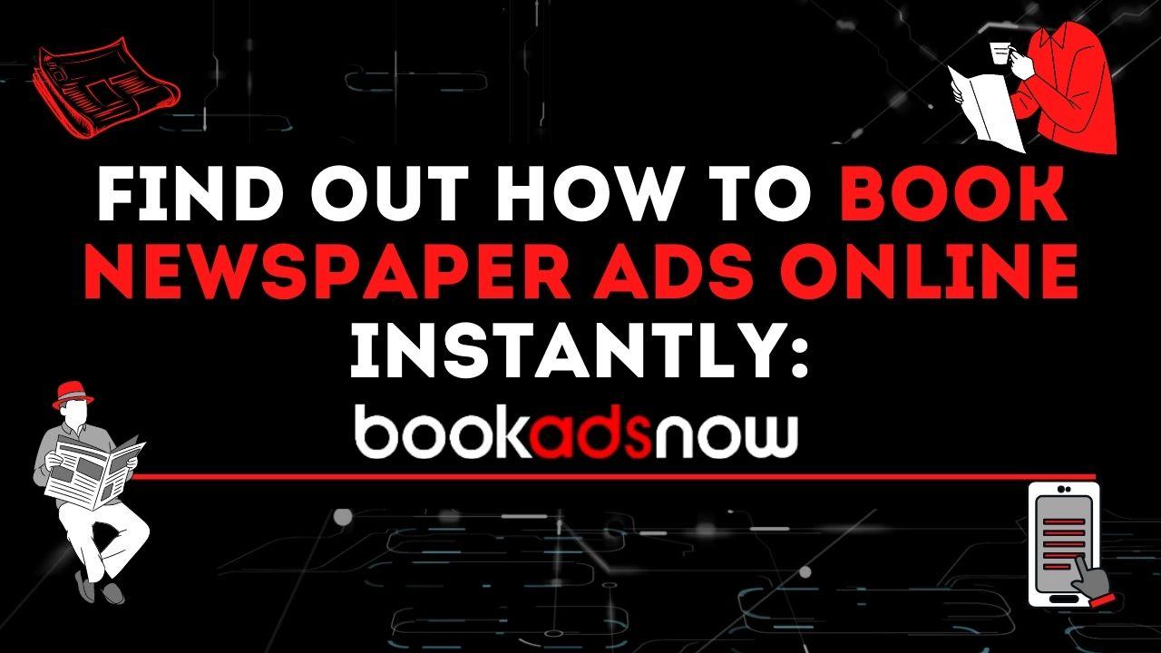 Book Newspaper Ads with Bookadsnow