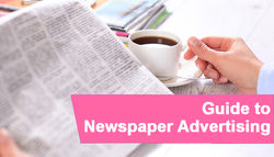 The Beginner's Guide to a Successful Newspaper Ads Campaign