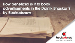 How beneficial is it to book advertisements in the Dainik Bhaskar?