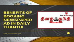 Benefits of Booking Newspaper Advertisements in Daily Thanthi