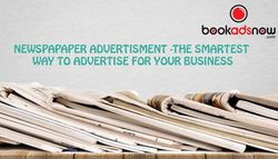 What are the benefits of Placing Newspaper Advertisement?