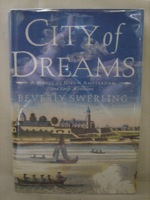 City of Dreams: A Novel of Nieuw Amsterdam and Early Manhattan -- First Edition, Swerling, Beverly