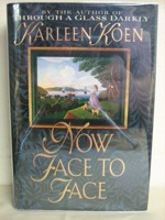 Now Face to Face: First Edition, Koen, Karleen