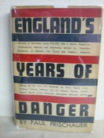 England's Years of Danger: A New History of the World War 1792-1815 Dramatised in Documents, Frischauer, Paul