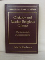 Chekhov and Russian Religious Culture: The Poetics of the Marian Paradigm (Studies in Russian Literature and Theory), De Sherbinin, Julie