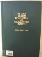 Law of Chemical Metallurgical and Pharmaceutical Patents, Forman, Howard L.