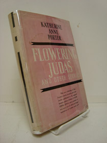 Flowering Judas and Other Stories: SIGNED COPY, Porter, Katherine Anne