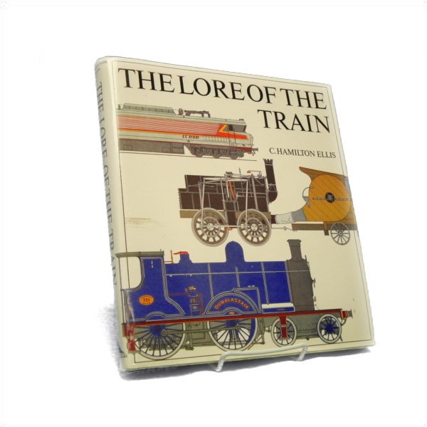 The Lore of the Train, Ellis, C. Hamilton