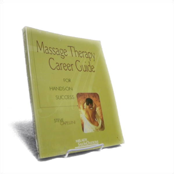 Massage Therapy Career Guide: For Hands On Success, Capellini, Steve