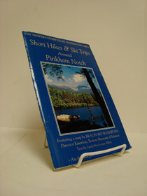 Short Hikes & Ski Trips Around Pinkham Notch (Day Tripper's Guide to Mt. Washington Area), Buchanan, Linda