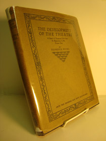 Image for The Development of the Theatre: A Study of Theatrical Art from the Beginnings to the Present Day