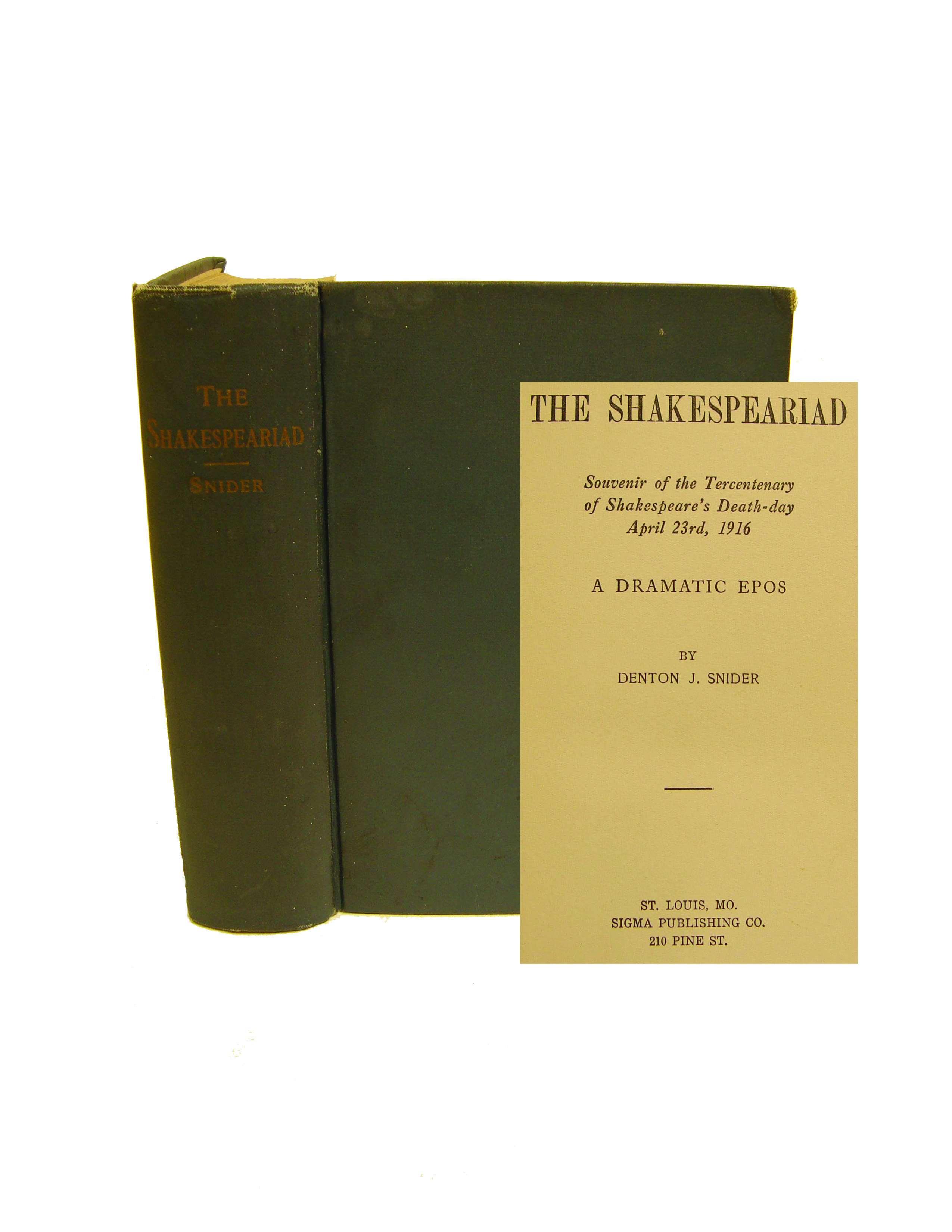The Shakespeariad: Souvenir of the Tercentenary of Shakespeare's Death-Day, April 23rd, 1916 - A Dramatic Epos, Snider, Denton