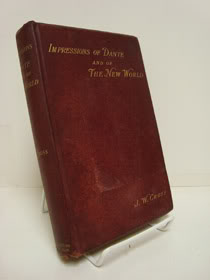 Impressions of Dante and of the New World, with a Few Words on Bimetallism, Cross, J.W.