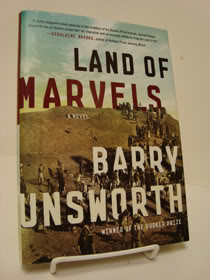 Land of Marvels: A Novel, Unsworth, Barry