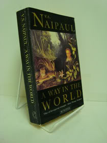 A Way in the World: A Sequence, Naipaul, V.S.