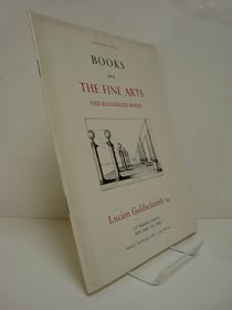 Books About the Fine Arts and Illustrated Books (Catalogue No. 34), Lucien Goldschmidt Inc.