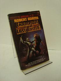 Champion of the Last Battle (Horseclans Book 11), Adams, Robert