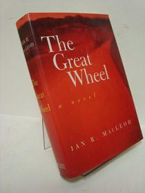The Great Wheel: A Novel, MacLeod, Ian R.