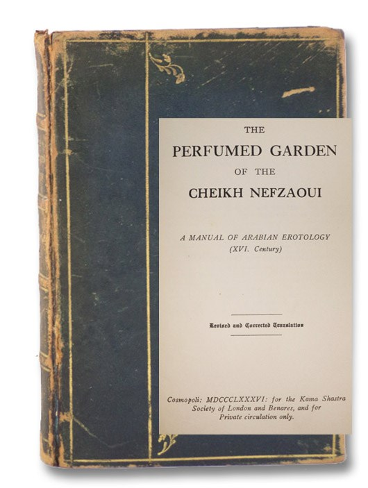 The Perfumed Garden of the Cheikh Nefzaoui: A Manual of Arabian Erotology (XVI. Century) - Revised and Corrected Translation, Umar ibn Muhammad, al-Nafzawi; Burton, Richard (Translator)
