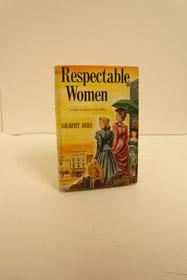 Respectable Women: A Novel of Kansas in the 1890's, Rees, Gilbert