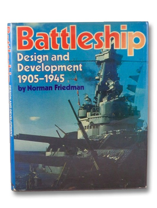 Battleship Design and Development 1905-1945, Friedman, Norman