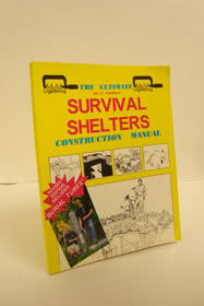 The Ultimate Do-It-Yourself Survival Shelters Construction Manual, Pugliese, Michael