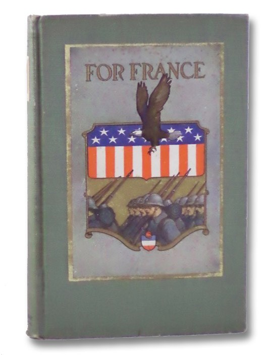 For France, Towne, Charles Hanson (Editor); Roosevelt, Theodore (Foreword)