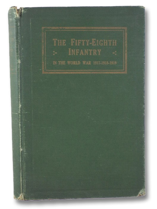 The Fifty-Eighth Infantry in the World War, 1917-1918-1919, Morrow, George L.