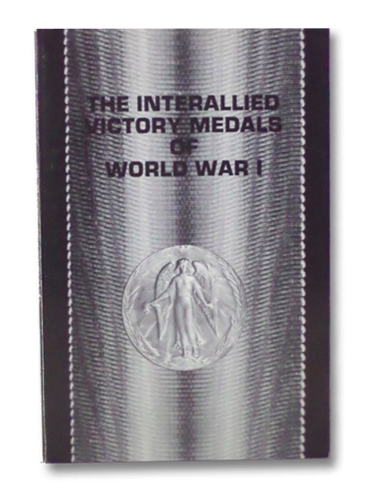 The Interallied Victory Medals of World War I, Laslo, Alexander J.