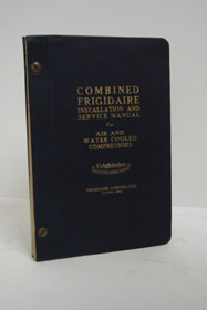Combined Frigidaire Installation and Service Manual for Air and Water Cooled Compressors, Frigidaire Corporation
