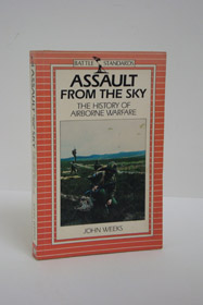 Assault from the Sky: The History of Airborne Warfare, Weeks, John