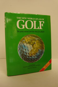 The New World Atlas of Golf: The Great Courses and How They Are Played, Ward-Thomas, Pat; Wind, Herbert Warren; Price, Charles; Thomson, Peter