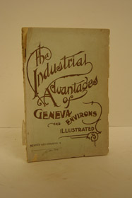 The Industrial Advantages of Geneva, N.Y. and Environs. Also a Series of Comprehensive Sketches of Their Representative Manufacturing and Mercantile Enterprises.