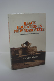 Black Education in New York State: From Colonial to Modern Times, Mabee, Carleton
