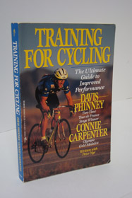 Training for Cycling: The Ultimate Guide to Improved Performance, Phinney, Davis & Carpenter, Connie; Nye, Peter