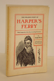 The Strange Story of Harper's Ferry: With Legends of the Surrounding Country, Barry, Joseph