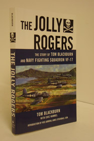 The Jolly Rogers: The Story of Tom Blackburn and Navy Fighting Squadron VF-17, Blackburn, Tom; Hammel, Eric; Stockdale, James (Introduction)