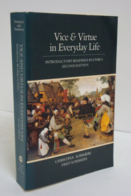 Vice and Virtue in Everyday Life: Introductory Readings in Ethics, Sommers, Christina; Sommers, Fred