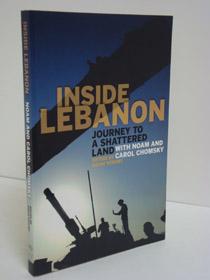Inside Lebanon: Journey to a Shattered Land with Noam and Carol Chomsky, Chomsky, Noam; Chomsky, Carol; Kfoury, Assaf
